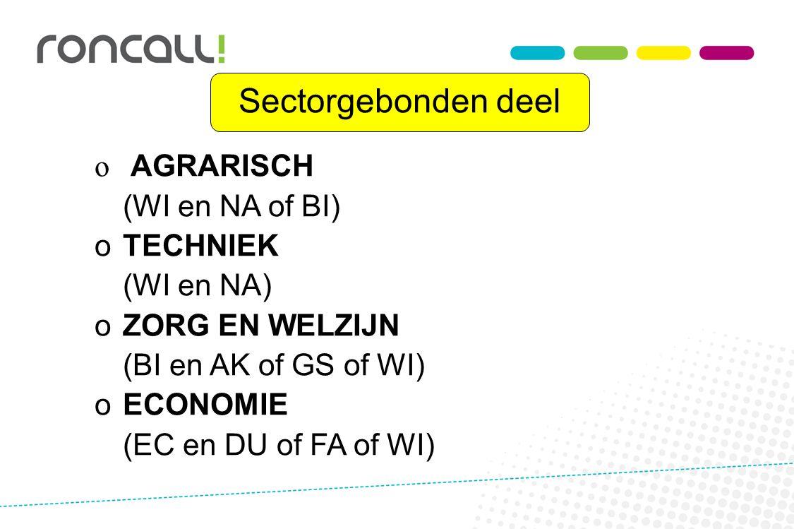 Sectorgebonden deel AGRARISCH (WI en NA of BI) TECHNIEK (WI en NA)