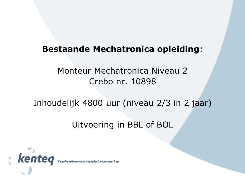 Bestaande Mechatronica opleiding: Monteur Mechatronica Niveau 2