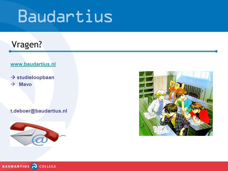Vragen www.baudartius.nl  studieloopbaan Mavo t.deboer@baudartius.nl