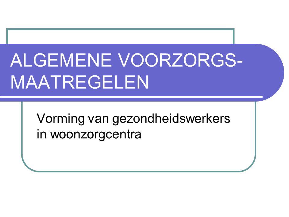 ALGEMENE VOORZORGS- MAATREGELEN