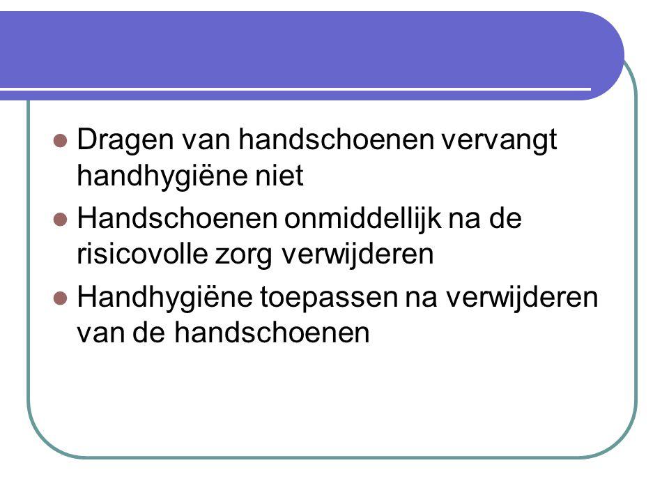 Dragen van handschoenen vervangt handhygiëne niet