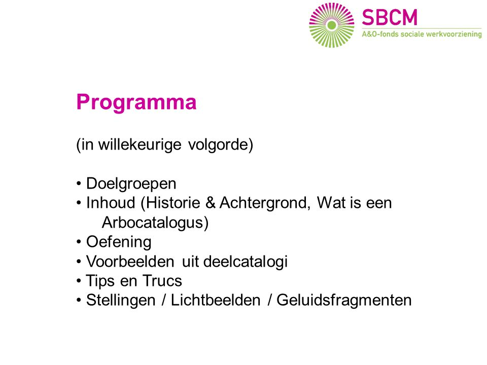Doelgroepen (1) Hoger Management (MT, Managers, Staf,)