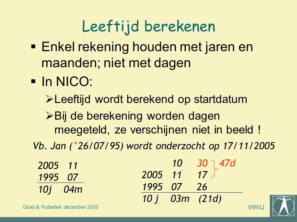Leeftijd berekenen Enkel rekening houden met jaren en maanden; niet met dagen. In NICO: Leeftijd wordt berekend op startdatum.