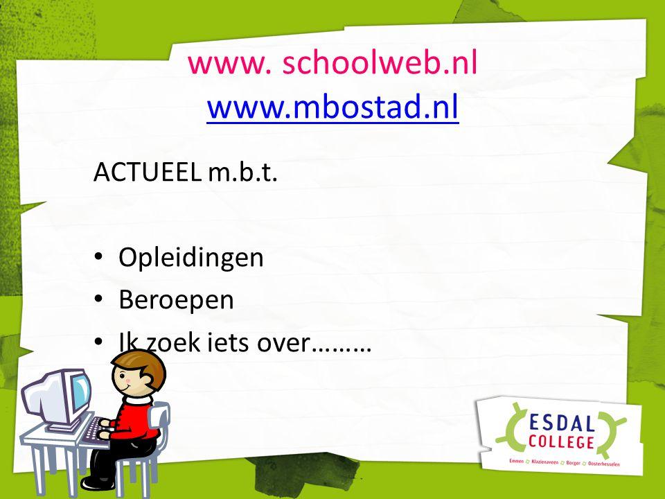 www. schoolweb.nl www.mbostad.nl