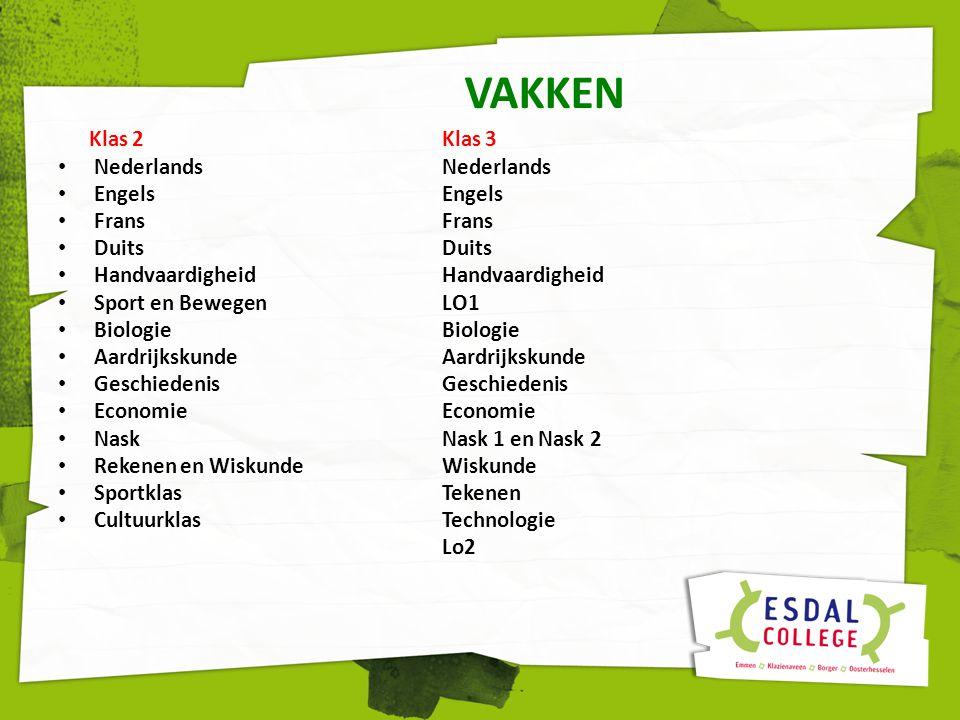 VAKKEN Klas 2 Klas 3 Nederlands Nederlands Engels Engels Frans Frans