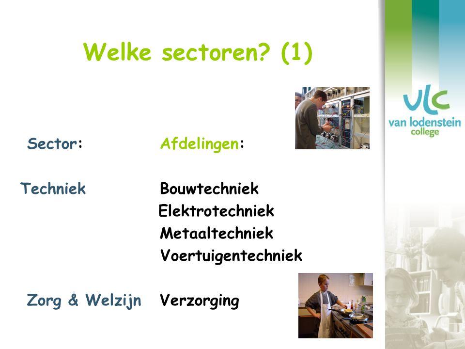 Welke sectoren (1) Sector: Afdelingen: Techniek Bouwtechniek