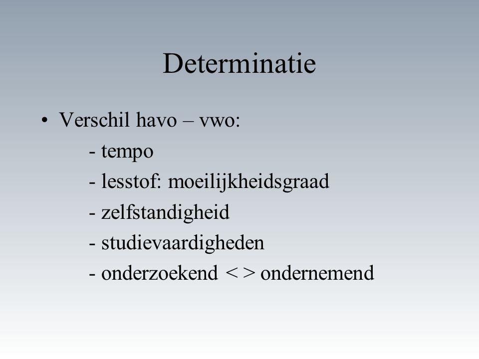 Determinatie Verschil havo – vwo: - tempo