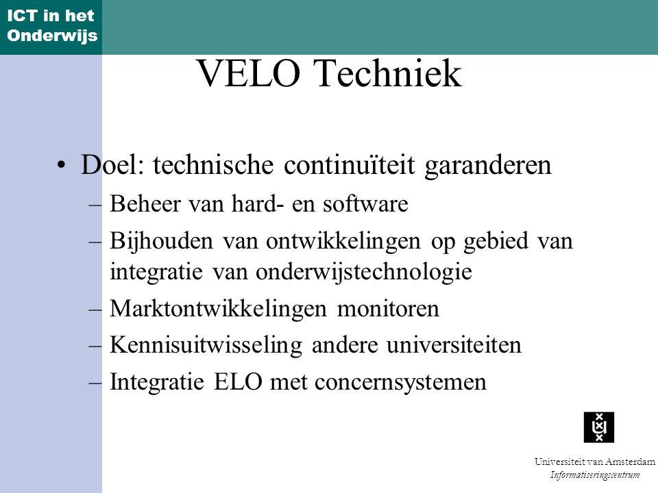 VELO Techniek Doel: technische continuïteit garanderen