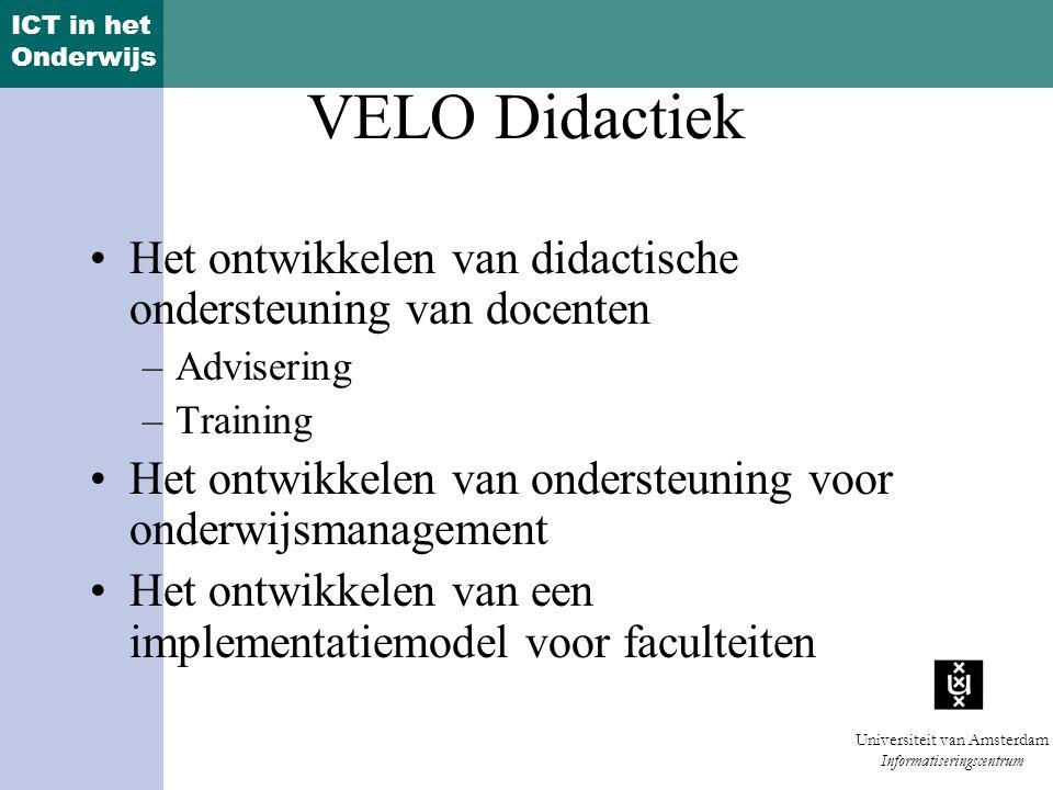 VELO Didactiek Het ontwikkelen van didactische ondersteuning van docenten. Advisering. Training.