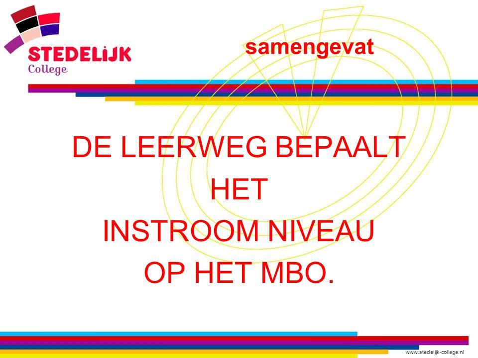 samengevat DE LEERWEG BEPAALT HET INSTROOM NIVEAU OP HET MBO.