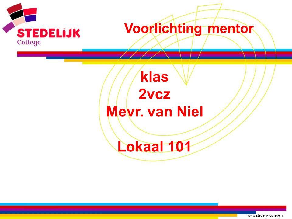 klas 2vcz Mevr. van Niel Lokaal 101