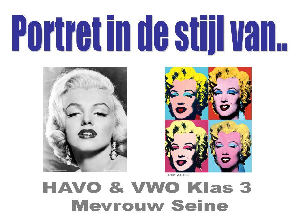 Portret in de stijl van.. HAVO & VWO Klas 3 Mevrouw Seine