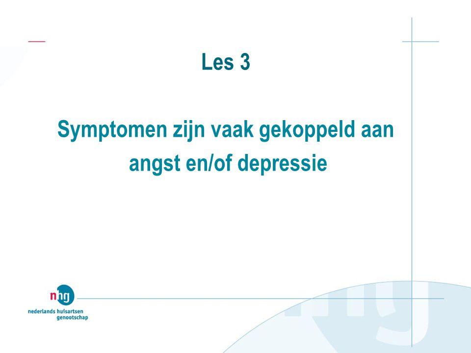Symptomen zijn vaak gekoppeld aan