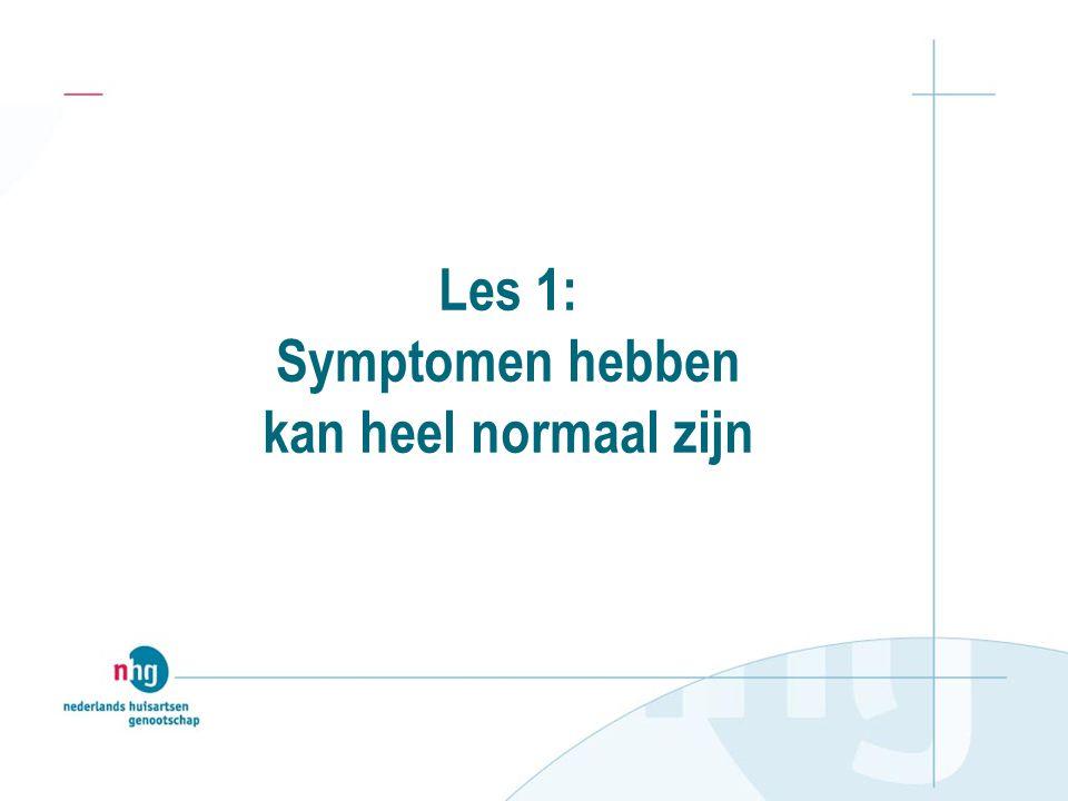Les 1: Symptomen hebben kan heel normaal zijn