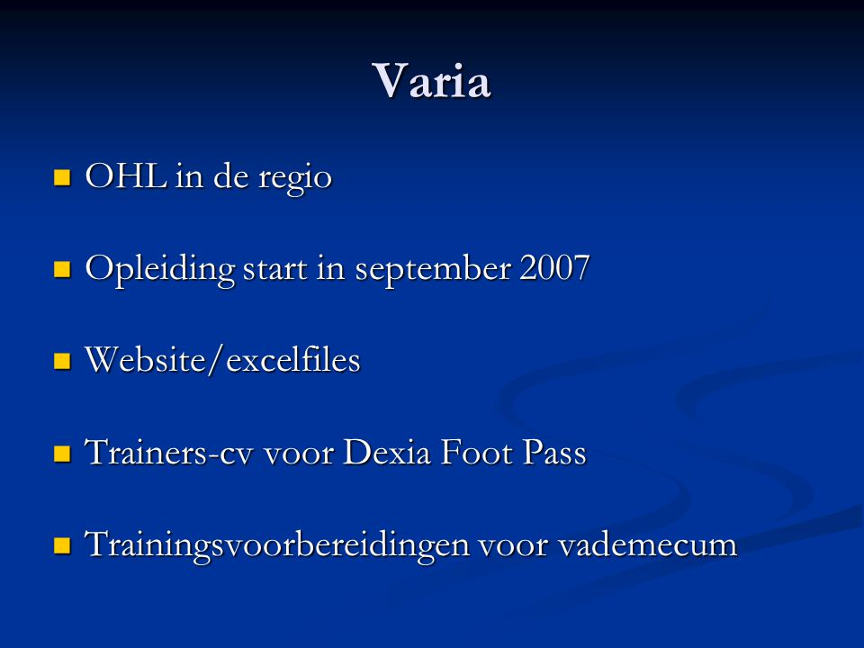 Varia OHL in de regio Opleiding start in september 2007