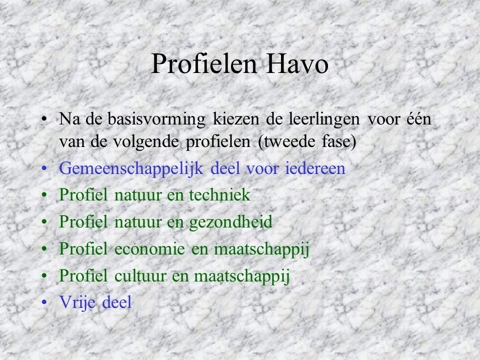 Profielen Havo Na de basisvorming kiezen de leerlingen voor één van de volgende profielen (tweede fase)