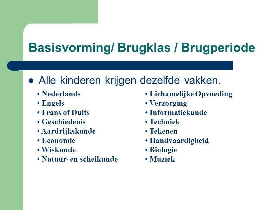 Basisvorming/ Brugklas / Brugperiode