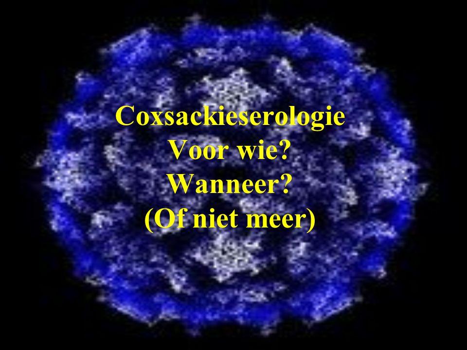 Coxsackieserologie Voor wie Wanneer (Of niet meer)