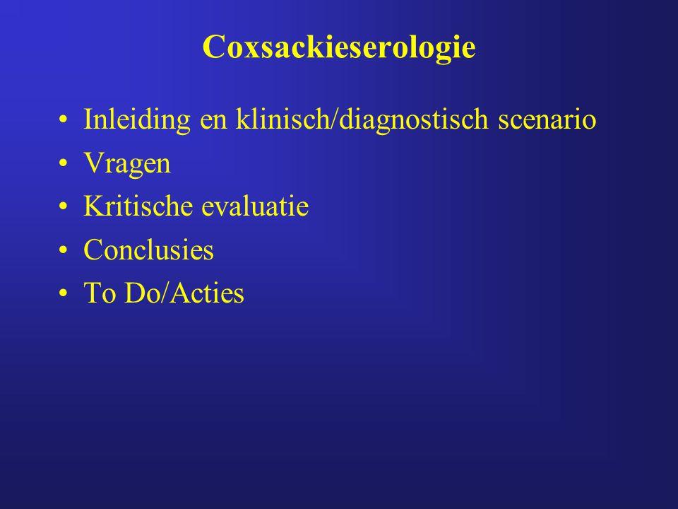 Coxsackieserologie Inleiding en klinisch/diagnostisch scenario Vragen