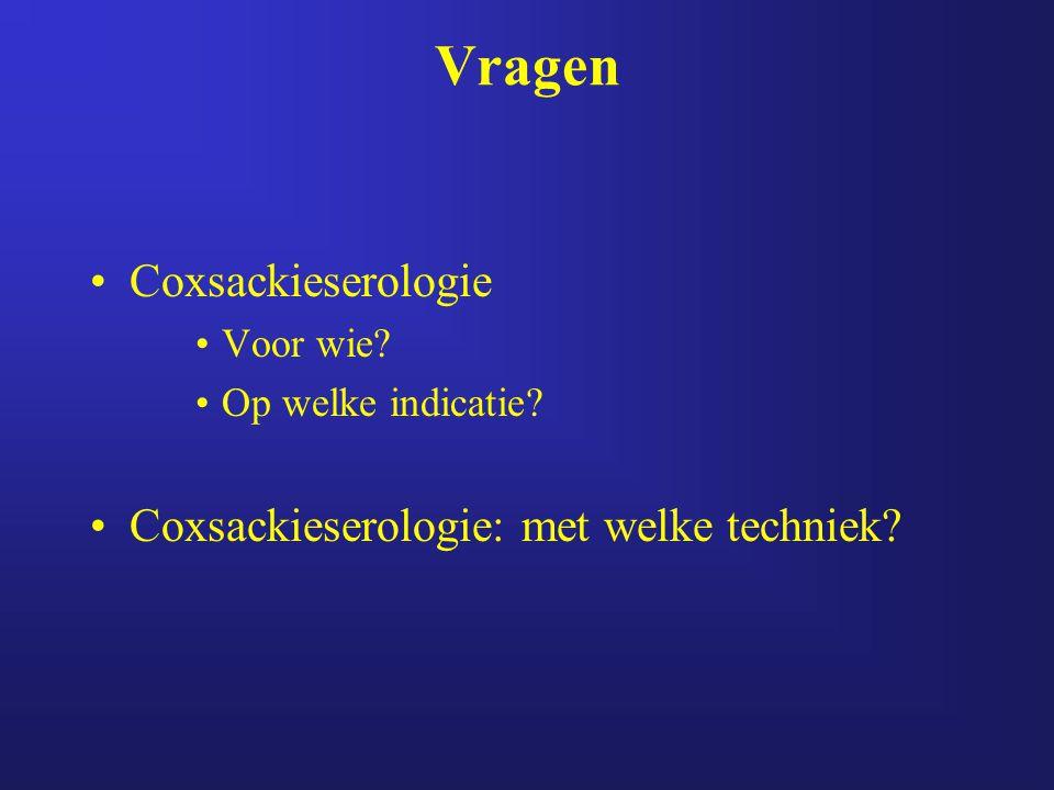 Vragen Coxsackieserologie Coxsackieserologie: met welke techniek