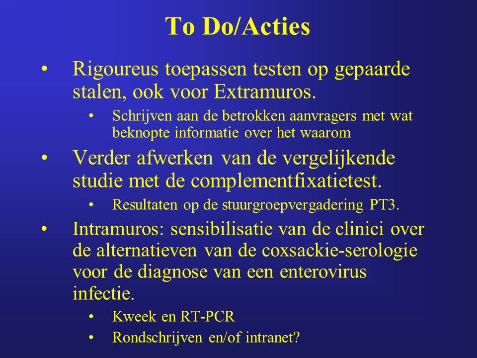 To Do/Acties Rigoureus toepassen testen op gepaarde stalen, ook voor Extramuros.