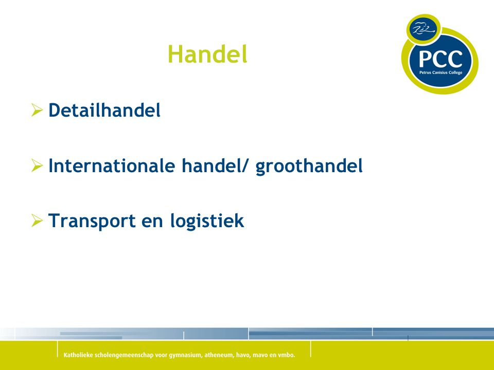 Handel Detailhandel Internationale handel/ groothandel