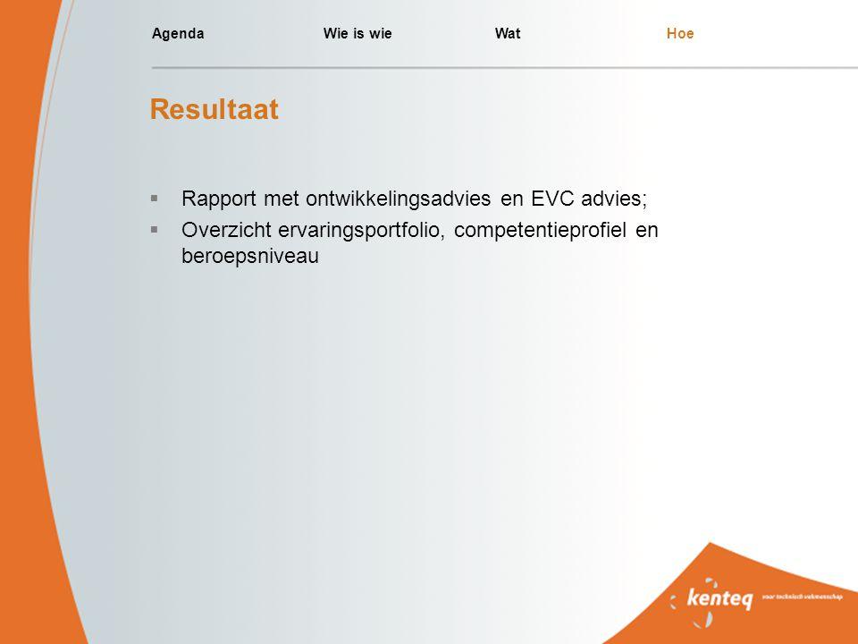Resultaat Rapport met ontwikkelingsadvies en EVC advies;
