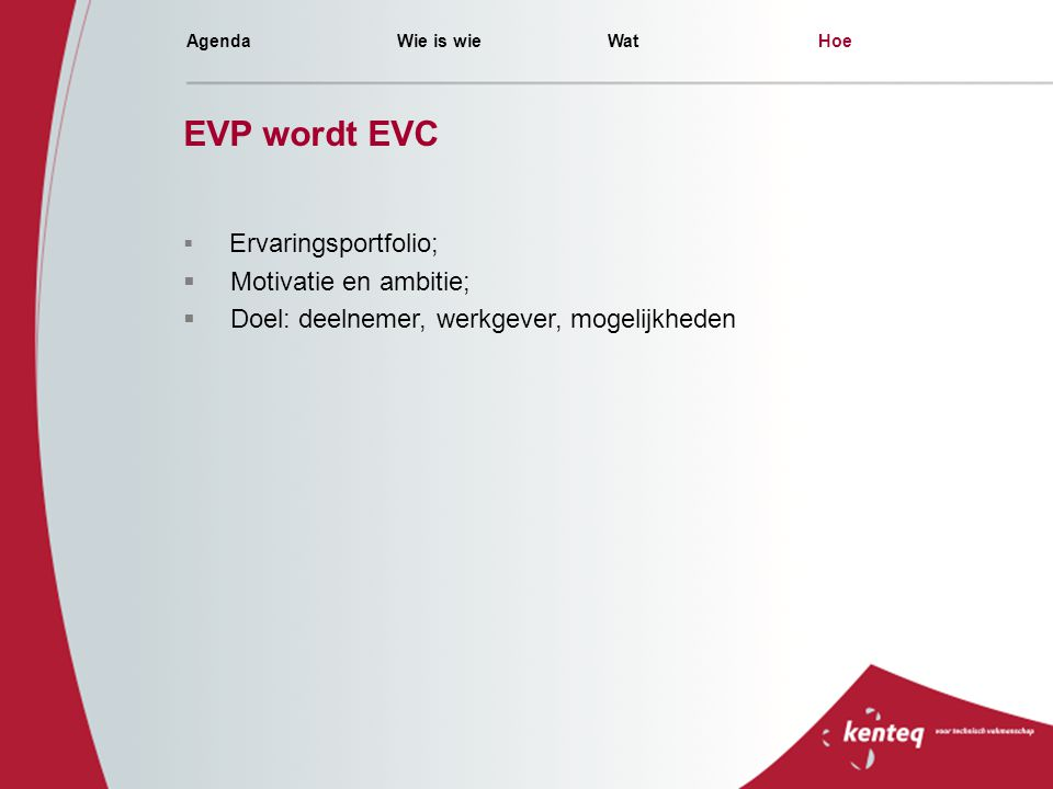 EVP wordt EVC Motivatie en ambitie;