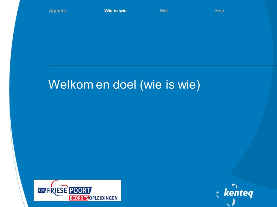 Welkom en doel (wie is wie)