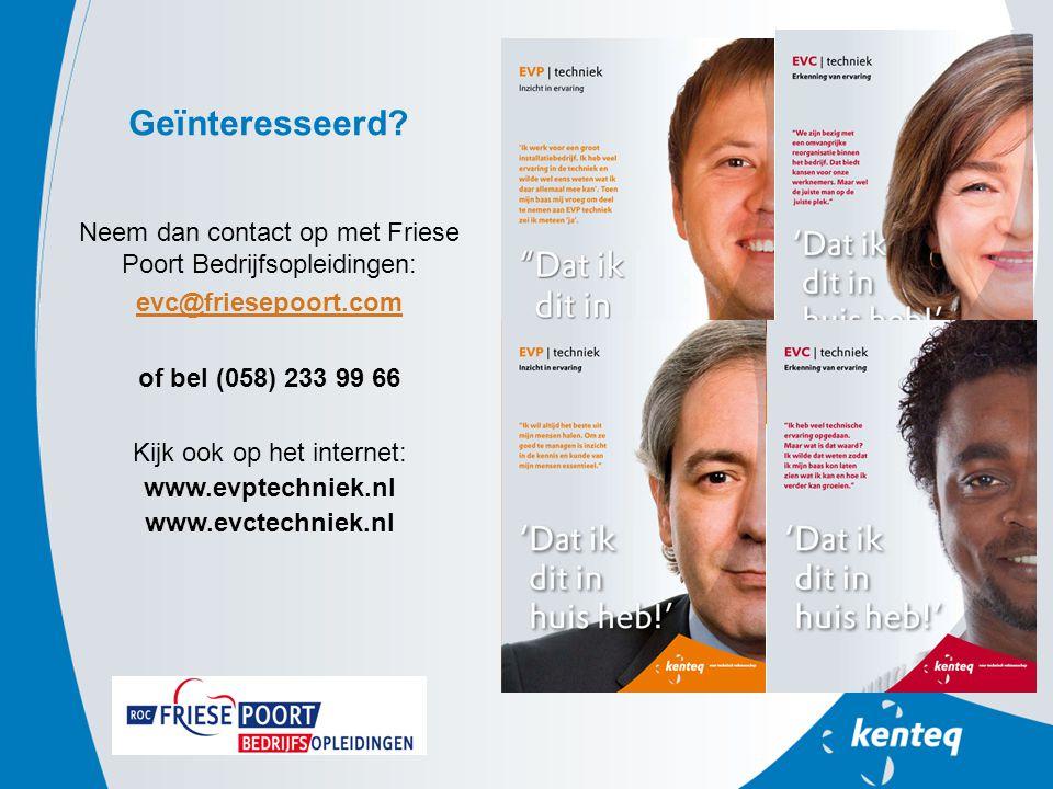 Geїnteresseerd Neem dan contact op met Friese Poort Bedrijfsopleidingen: evc@friesepoort.com. of bel (058) 233 99 66.