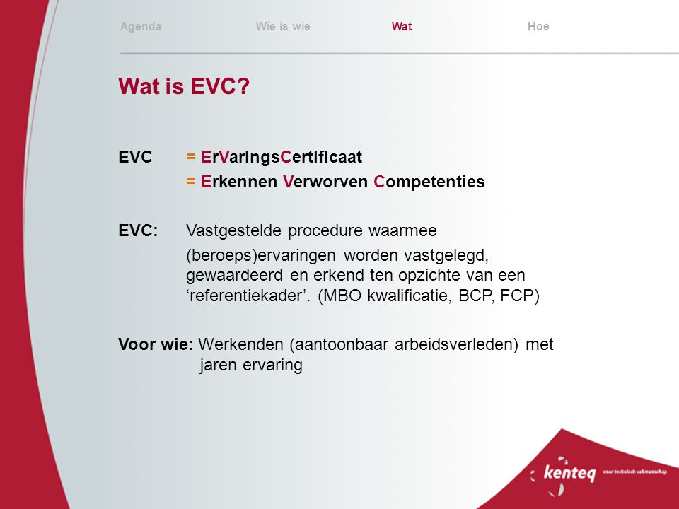 Wat is EVC EVC = ErVaringsCertificaat