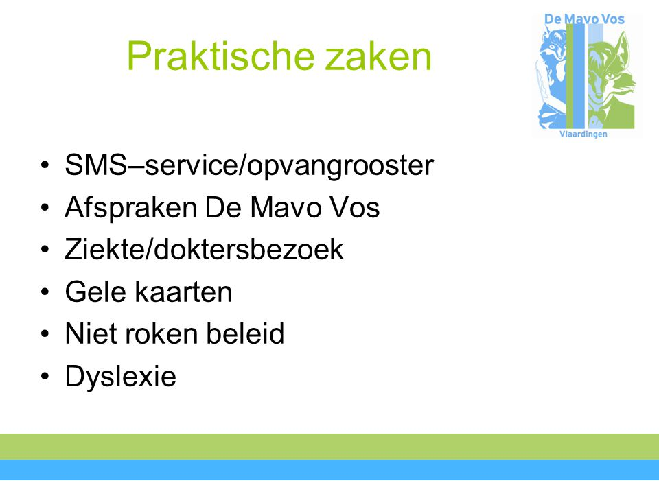 Praktische zaken SMS–service/opvangrooster Afspraken De Mavo Vos