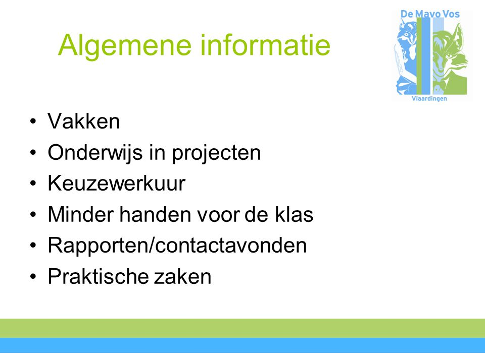 Algemene informatie Vakken Onderwijs in projecten Keuzewerkuur