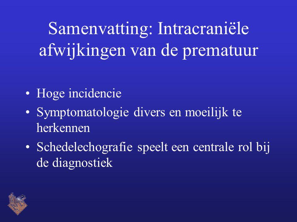 Samenvatting: Intracraniële afwijkingen van de prematuur