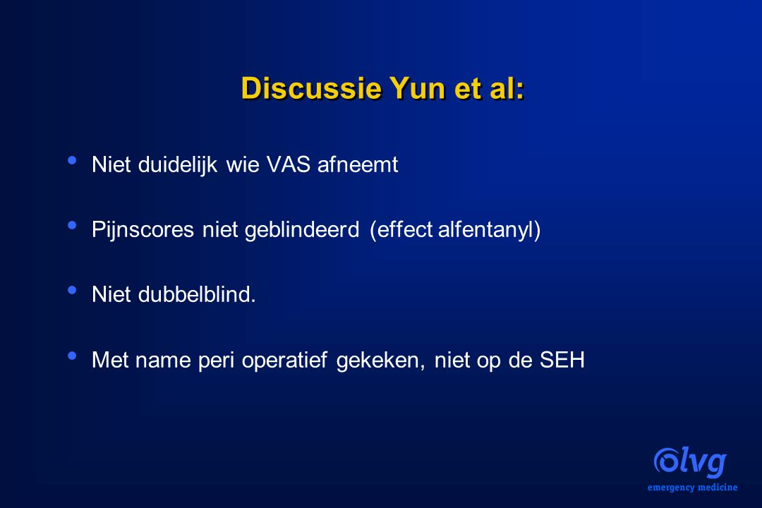 Discussie Yun et al: Niet duidelijk wie VAS afneemt