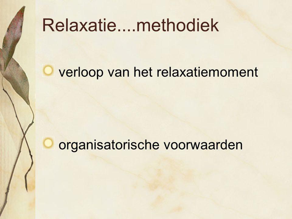 Relaxatie....methodiek verloop van het relaxatiemoment