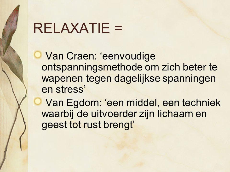 RELAXATIE = Van Craen: 'eenvoudige ontspanningsmethode om zich beter te wapenen tegen dagelijkse spanningen en stress'