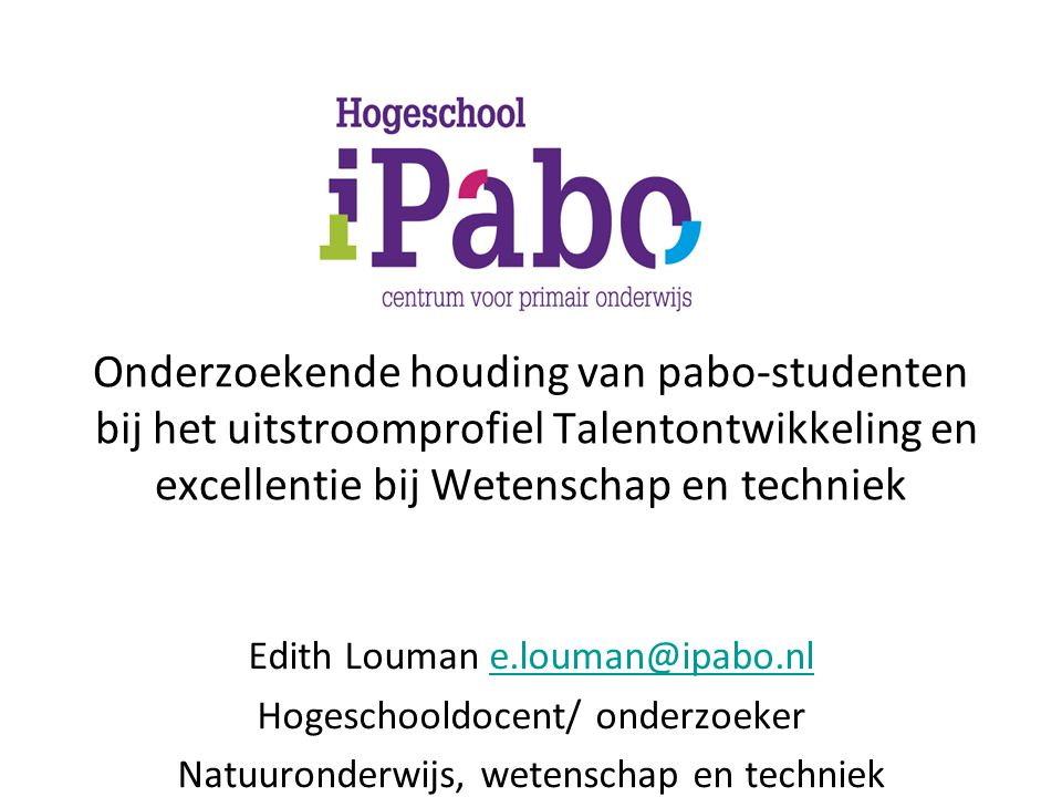 Onderzoekende houding van pabo-studenten bij het uitstroomprofiel Talentontwikkeling en excellentie bij Wetenschap en techniek