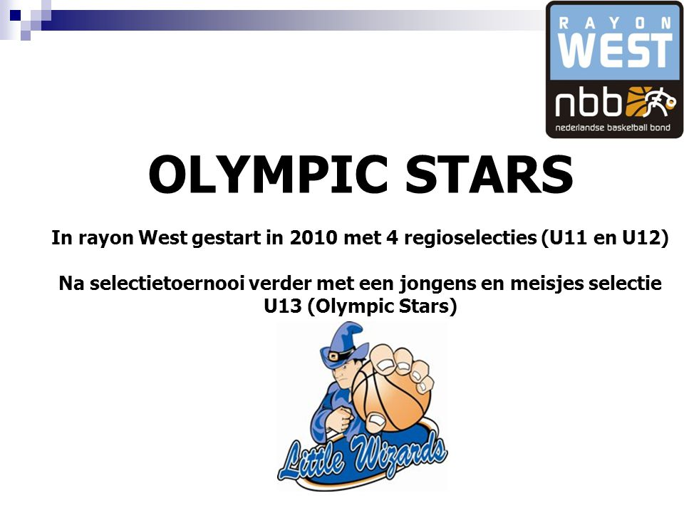 In rayon West gestart in 2010 met 4 regioselecties (U11 en U12)