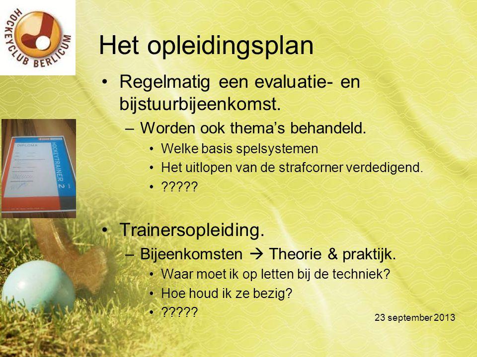 Het opleidingsplan Regelmatig een evaluatie- en bijstuurbijeenkomst.