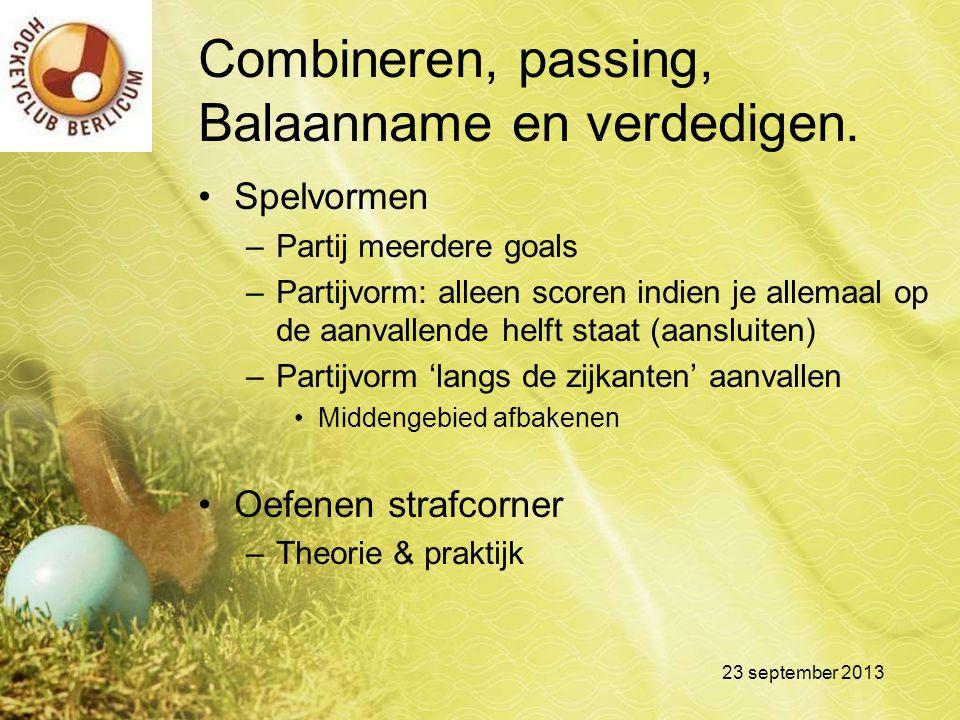 Combineren, passing, Balaanname en verdedigen.