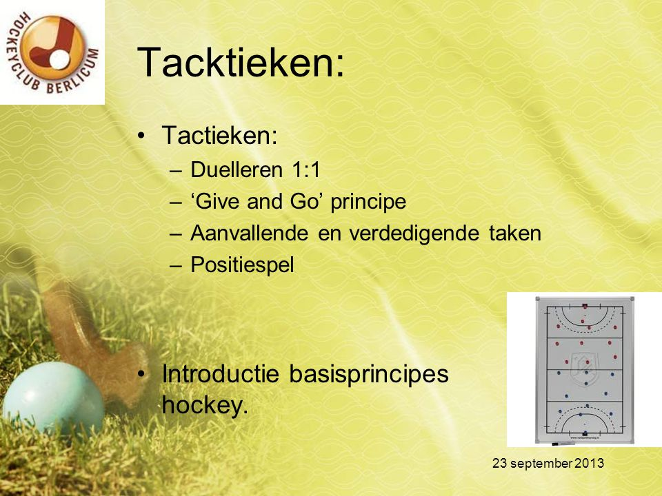 Tacktieken: Tactieken: Introductie basisprincipes hockey.