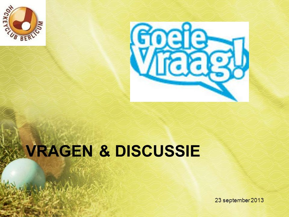 Vragen & Discussie 23 september 2013