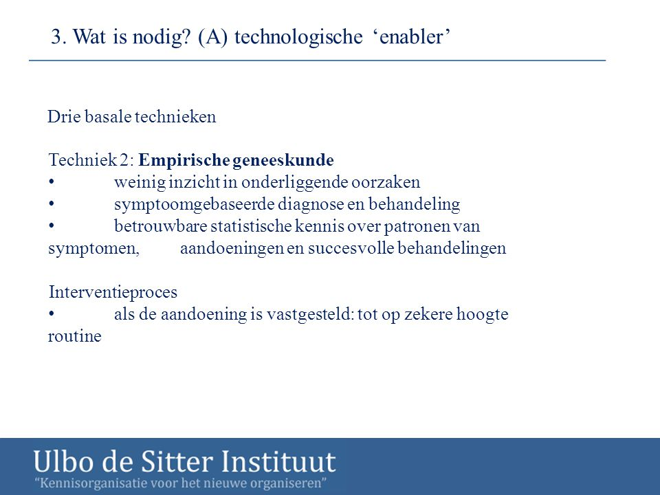 3. Wat is nodig (A) technologische 'enabler'