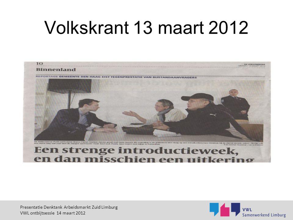 Volkskrant 13 maart 2012 Presentatie Denktank Arbeidsmarkt Zuid Limburg.