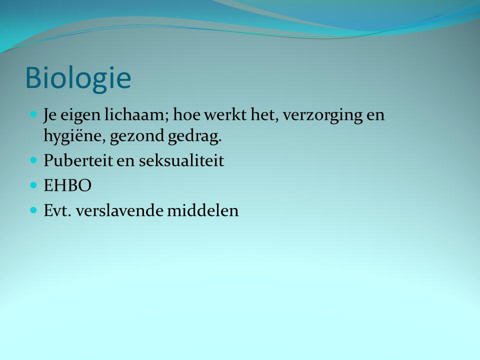 Biologie Je eigen lichaam; hoe werkt het, verzorging en hygiëne, gezond gedrag. Puberteit en seksualiteit.