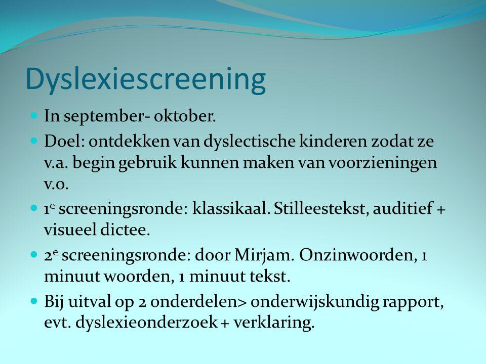 Dyslexiescreening In september- oktober.