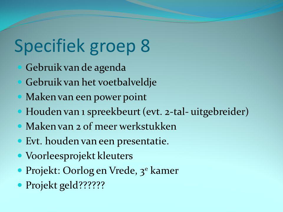 Specifiek groep 8 Gebruik van de agenda Gebruik van het voetbalveldje