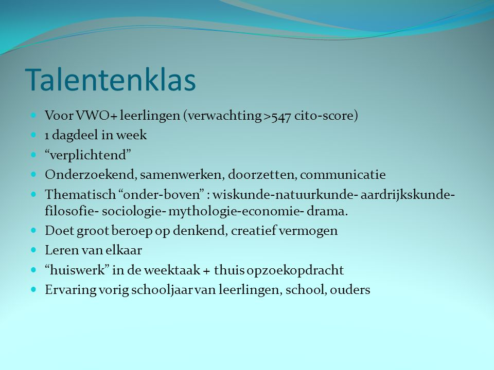 Talentenklas Voor VWO+ leerlingen (verwachting >547 cito-score)