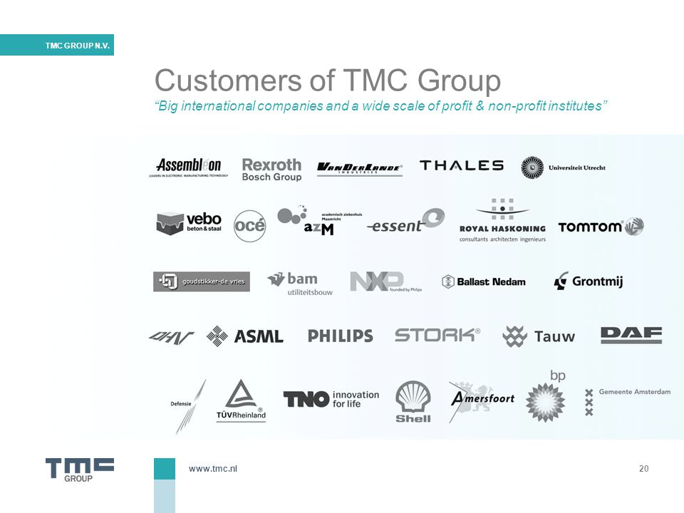 Customers of TMC Group Big international companies and a wide scale of profit & non-profit institutes